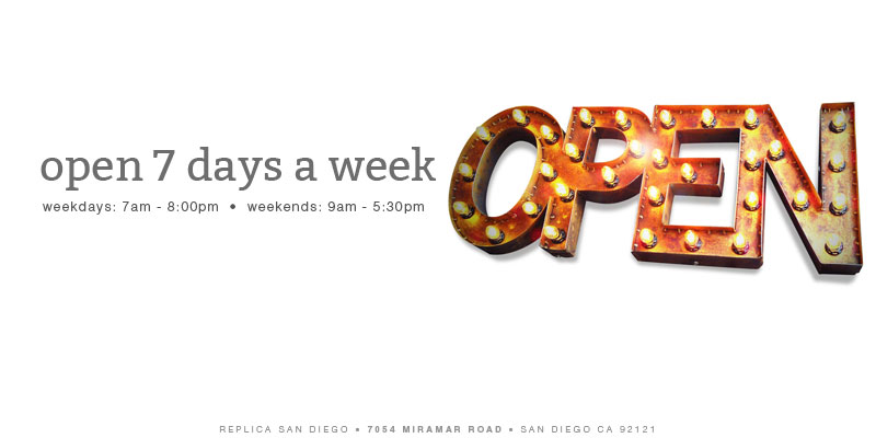 Open 7 Days A Week - Replica Printing - San Diego - Copy